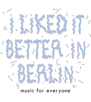 i liked it better in berlin